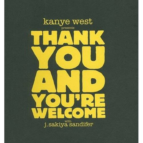 Kanye West - Kanye West Presents Thank You and You're Welcome - Preis vom 14.01.2021 05:56:14 h