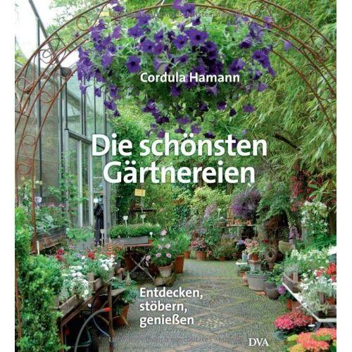 Cordula Hamann - Die schönsten Gärtnereien: Entdecken, stöbern, genießen - - Preis vom 05.05.2021 04:54:13 h