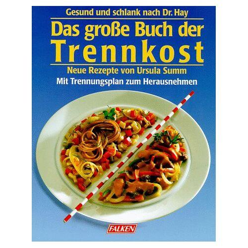 Ursula Summ - Das große Buch der Trennkost - Preis vom 05.03.2021 05:56:49 h