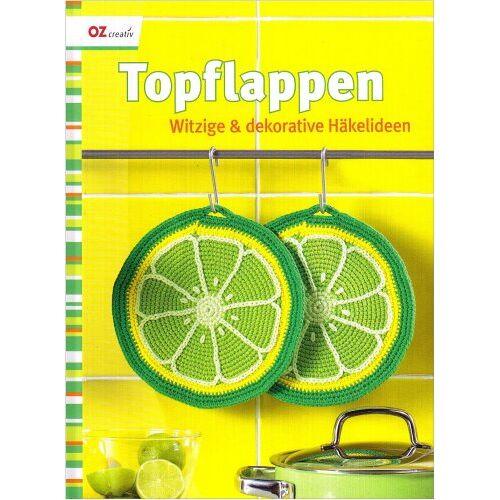 - Topflappen: Witzige & dekorative Häkelideen - Preis vom 24.02.2021 06:00:20 h
