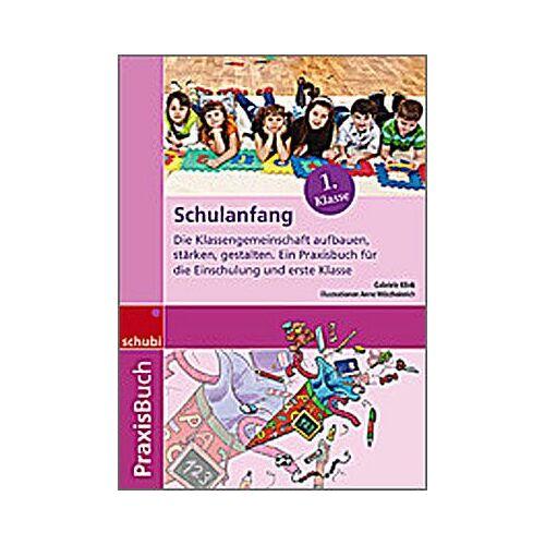 Gabriele Klink - Praxisbuch Schulanfang: Den Schulanfang sinnvoll gestalten - Preis vom 07.05.2021 04:52:30 h