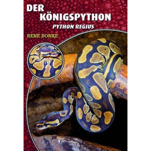 René Bonke - Königspython: Python regius - Preis vom 20.10.2020 04:55:35 h