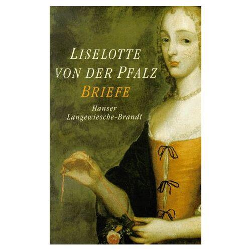 Liselotte von der Pfalz - Liselotte von der Pfalz Briefe - Preis vom 06.09.2020 04:54:28 h