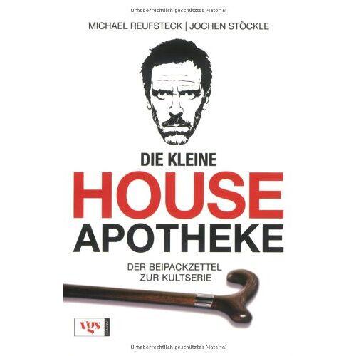 Michael Reufsteck - Die kleine House-Apotheke: Der Beipackzettel zur Kult-Serie - Preis vom 06.09.2020 04:54:28 h