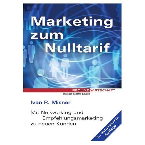 Misner, Ivan R. - Marketing zum Nulltarif - Preis vom 19.10.2020 04:51:53 h