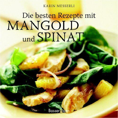 Karin Messerli - Die besten Rezepte mit Mangold und Spinat - Preis vom 20.10.2020 04:55:35 h