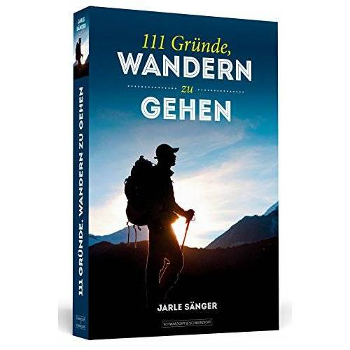 Jarle Sänger - 111 Gründe, wandern zu gehen - Preis vom 15.05.2021 04:43:31 h