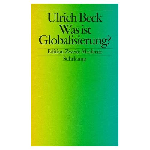 Ulrich Beck - Was ist Globalisierung? - Preis vom 10.05.2021 04:48:42 h