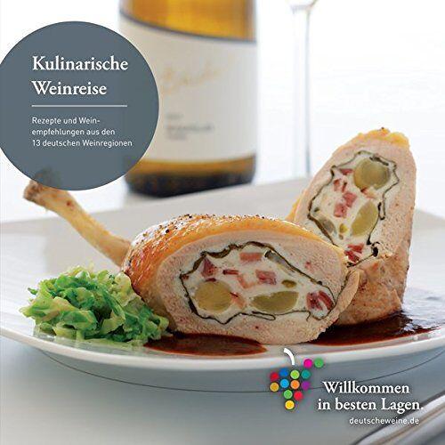 Mainz Deutsches Weininstitut - Kulinarische Weinreise: Rezepte und Weinempfehlungen aus den 13 deutschen Weinregionen - Preis vom 20.10.2020 04:55:35 h