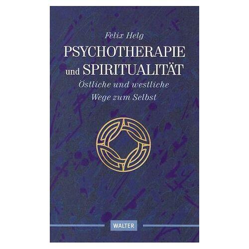 Felix Helg - Psychotherapie und Spiritualität - Preis vom 11.05.2021 04:49:30 h