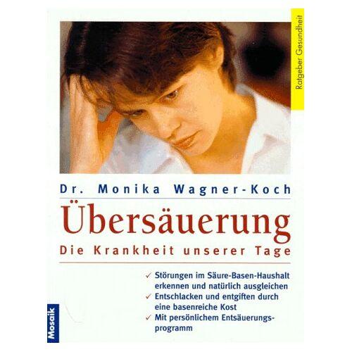 Monika Wagner-Koch - Übersäuerung - Preis vom 05.09.2020 04:49:05 h