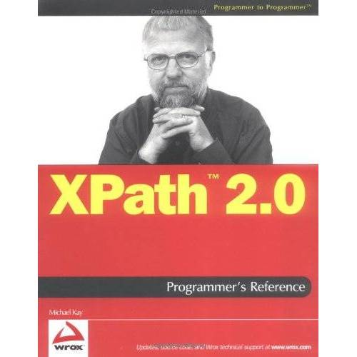 Michael Kay - Xpath 2.0 Programmer's Reference (Programmer to Programmer) - Preis vom 28.02.2021 06:03:40 h