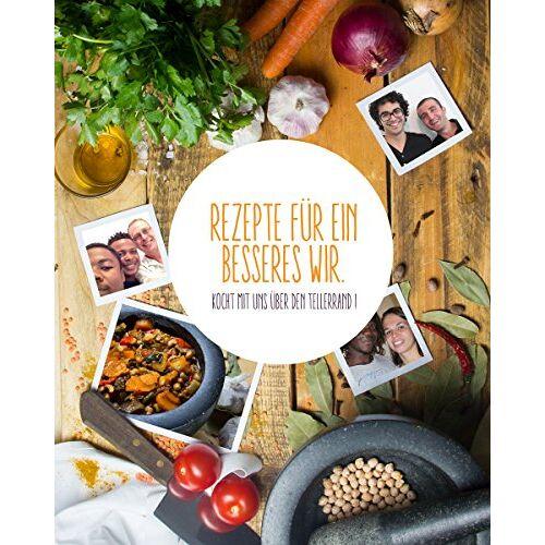 Über den Tellerrand kochen - Rezepte für ein besseres Wir: Koch mit uns über den Tellerrand - Preis vom 05.09.2020 04:49:05 h