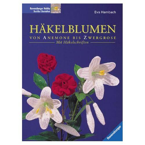 Eva Hambach - Häkelblumen - Von Anemone bis Zwergrose - Mit Häkelschriften - Preis vom 20.10.2020 04:55:35 h