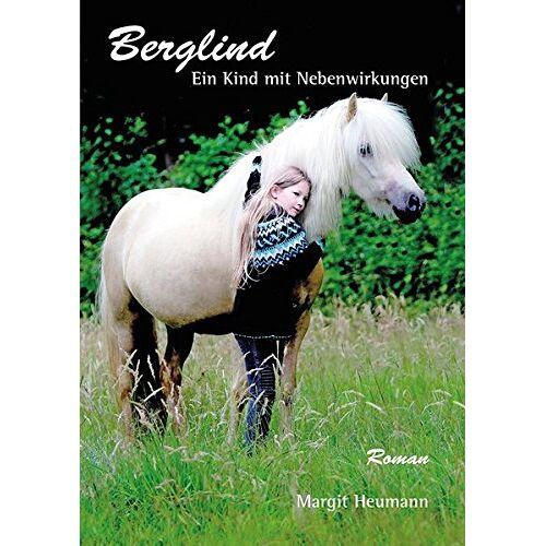Margit Heumann - Berglind: Ein Kind mit Nebenwirkungen - Preis vom 18.04.2021 04:52:10 h