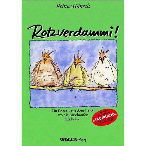 Reiner Hänsch - Rotzverdammi: Roman aus dem Land, wo die Mithaufen qualmen... - Preis vom 04.09.2020 04:54:27 h