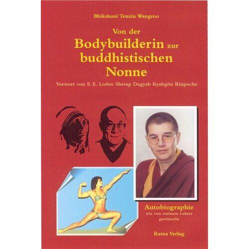 Wangmo, Tenzin B. - Von der Bodybuilderin zur buddhistischen Nonne - Preis vom 07.05.2021 04:52:30 h