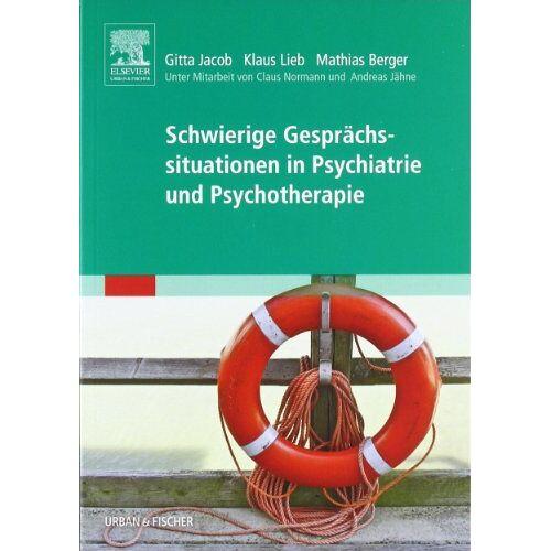 Gitta Jacob - Schwierige Gesprächssituationen in Psychiatrie und Psychotherapie - Preis vom 07.05.2021 04:52:30 h
