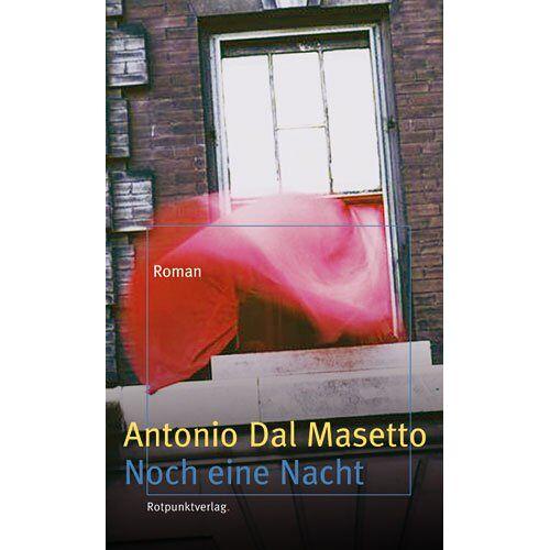 Antonio Dal Masetto - Noch eine Nacht - Preis vom 21.10.2020 04:49:09 h