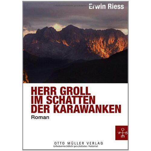 Erwin Riess - Herr Groll im Schatten der Karawanken. Ermittlungen in Kärnten - Preis vom 20.10.2020 04:55:35 h