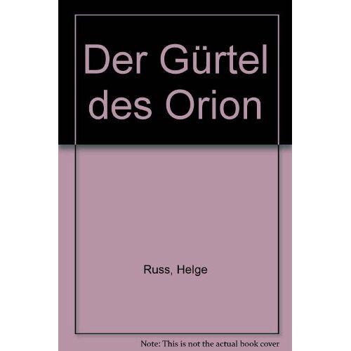Helge Russ - Der Gürtel des Orion - Preis vom 14.01.2021 05:56:14 h