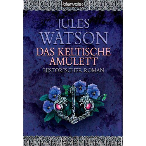 Jules Watson - Das keltische Amulett: Historischer Roman - Preis vom 18.04.2021 04:52:10 h