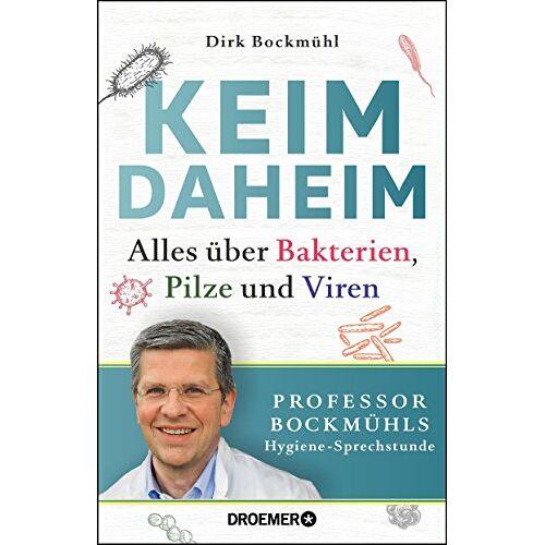 Dirk Bockmühl - Keim daheim: Alles über Bakterien, Pilze und Viren - Preis vom 20.10.2020 04:55:35 h