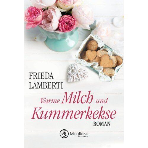 Frieda Lamberti - Warme Milch und Kummerkekse (Kummerkekse-Serie, Band 2) - Preis vom 15.04.2021 04:51:42 h