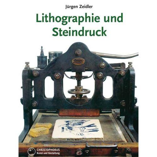 Jürgen Zeidler - Lithographie und Steindruck: in Gewebe und Kunst, Technik und Geschichte - Preis vom 23.01.2020 06:02:57 h
