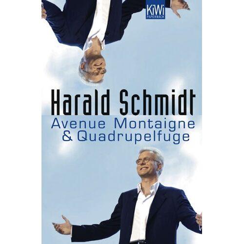 Harald Schmidt - Avenue Montaigne / Quadrupelfuge. - Preis vom 20.10.2020 04:55:35 h
