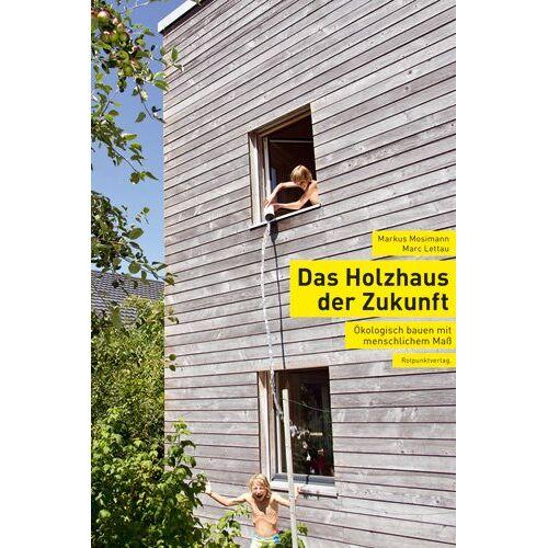 Marc Das Holzhaus der Zukunft: Ökologisch bauen mit menschlichem Maß - Preis vom 26.02.2020 06:02:12 h