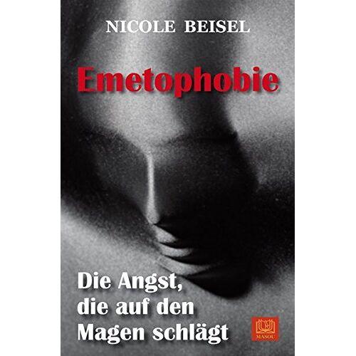 Nicole Beisel - Emetophobie: Die Angst, die auf den Magen schlägt - Preis vom 27.10.2020 05:58:10 h