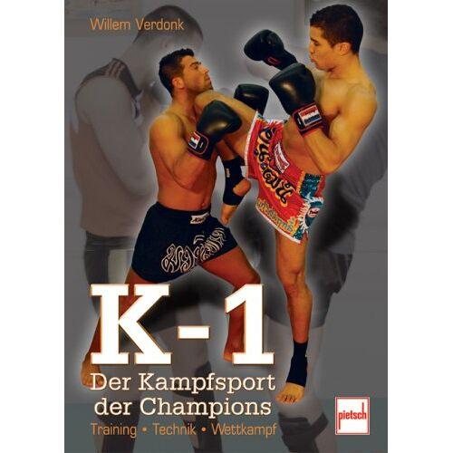 Willem Verdonk - K-1 - Der Kampfsport der Champions: Training - Technik - Wettkampf: Technik - Training - Wettkampf - Preis vom 03.05.2021 04:57:00 h
