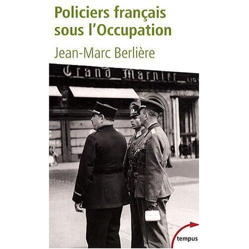 Marc Policiers français sous l'Occupation : D'après les archives de l'épuration - Preis vom 03.05.2021 04:57:00 h