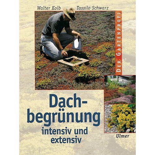 Walter Kolb - Dachbegrünung, intensiv und extensiv - Preis vom 05.03.2021 05:56:49 h