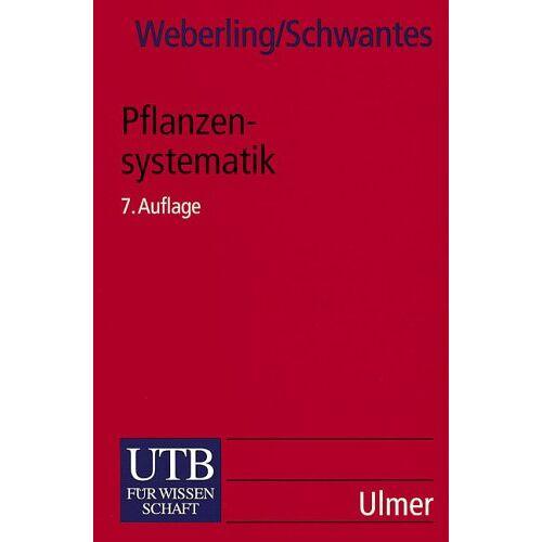 Focko Weberling - UTB Uni-Taschenbücher, Bd.62, Pflanzensystematik: Einführung in die Systematische Botanik. Grundzüge des Pflanzensystems - Preis vom 15.05.2021 04:43:31 h