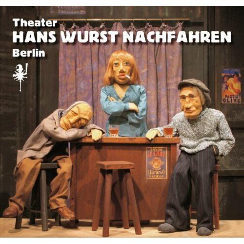Siegfried Heinzmann - Theater Hans Wurst Nachfahren: Puppentheater Berlin 1981-2006 - Preis vom 20.10.2020 04:55:35 h