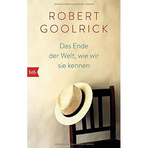 Robert Goolrick - Das Ende der Welt, wie wir sie kennen - Preis vom 05.09.2020 04:49:05 h