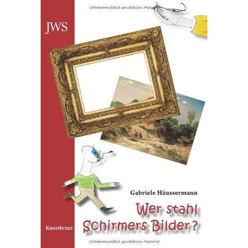 Gabriele Häussermann - Wer stahl Schirmers Bilder? - Preis vom 03.12.2020 05:57:36 h