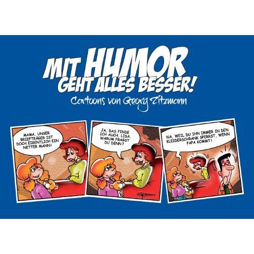 Georg Zitzmann - Mit Humor geht alles besser: Cartoons von Georg Zitzmann - Preis vom 21.10.2020 04:49:09 h
