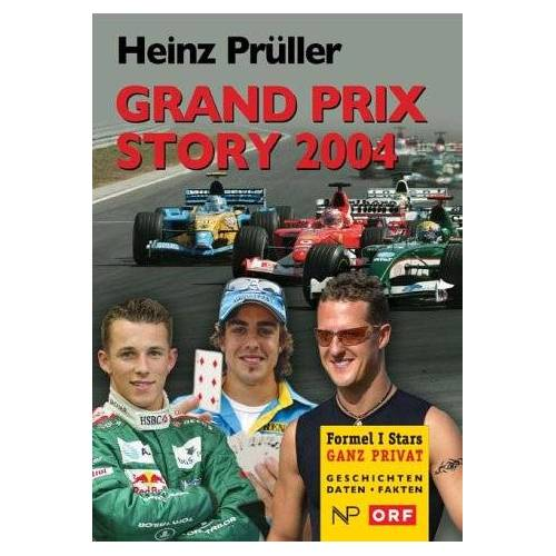 Heinz Prüller - Grand Prix Story 2004: Einsteiger, Umsteiger, Aufsteiger - Preis vom 21.10.2020 04:49:09 h