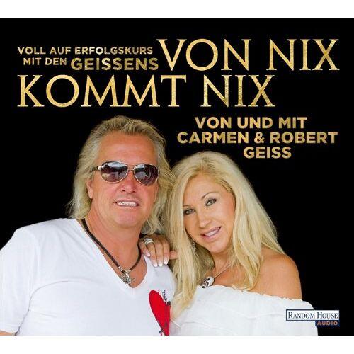 Carmen Geiss - Von nix kommt nix: Voll auf Erfolgskurs mit den Geissens - Preis vom 18.10.2020 04:52:00 h