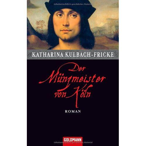 Karina Kulbach-Fricke - Der Münzmeister von Köln: Roman - Preis vom 15.05.2021 04:43:31 h