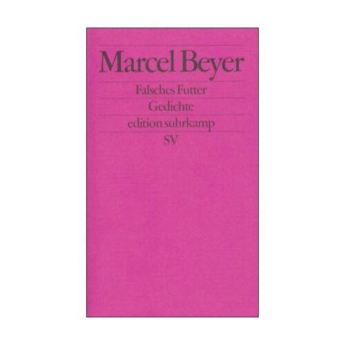 Marcel Beyer - Falsches Futter: Gedichte (edition suhrkamp) - Preis vom 06.05.2021 04:54:26 h