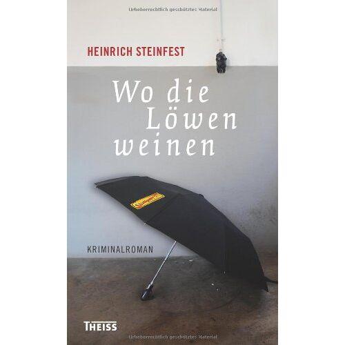 Heinrich Steinfest - Wo die Löwen weinen - Preis vom 15.05.2021 04:43:31 h