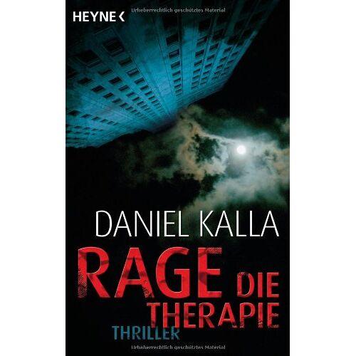Daniel Kalla - Rage - Die Therapie: Thriller - Preis vom 31.10.2020 05:52:16 h