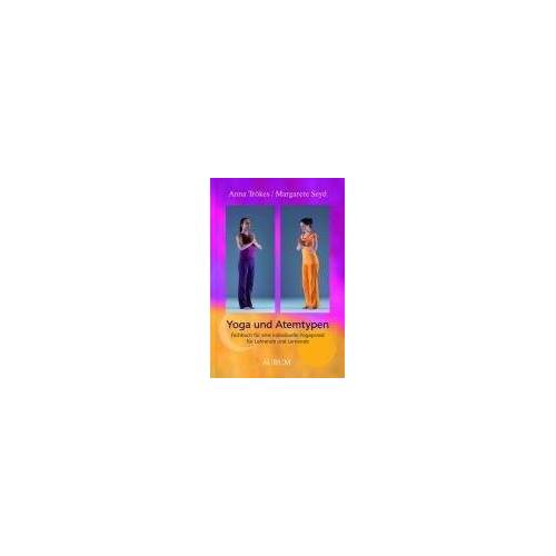 Anna;Seyd Trökes - Yoga und Atemtypen: Fachbuch für eine individuelle Yogapraxis für Lehrende und Lernende - Preis vom 28.03.2020 05:56:53 h