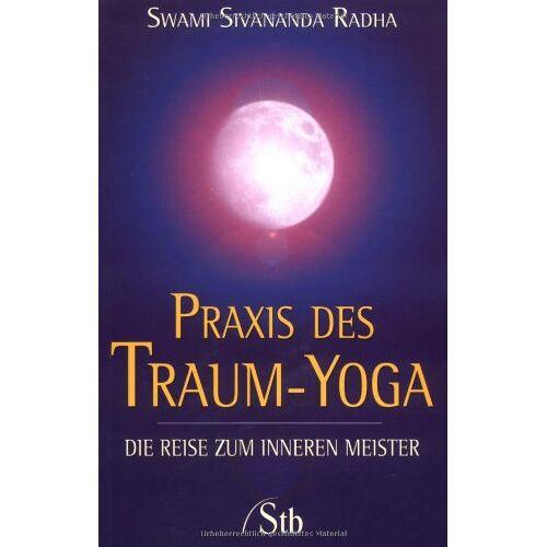 Radha, Swami Sivananda - Praxis des Traum-Yoga - Die Reise zum inneren Meister - Preis vom 13.11.2019 05:57:01 h
