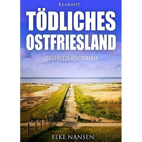 Elke Nansen - Tödliches Ostfriesland. Ostfrieslandkrimi - Preis vom 18.04.2021 04:52:10 h