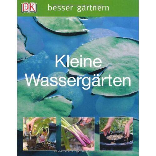 John Carter - besser gärtnern - Kleine Wassergärten - Preis vom 20.10.2020 04:55:35 h